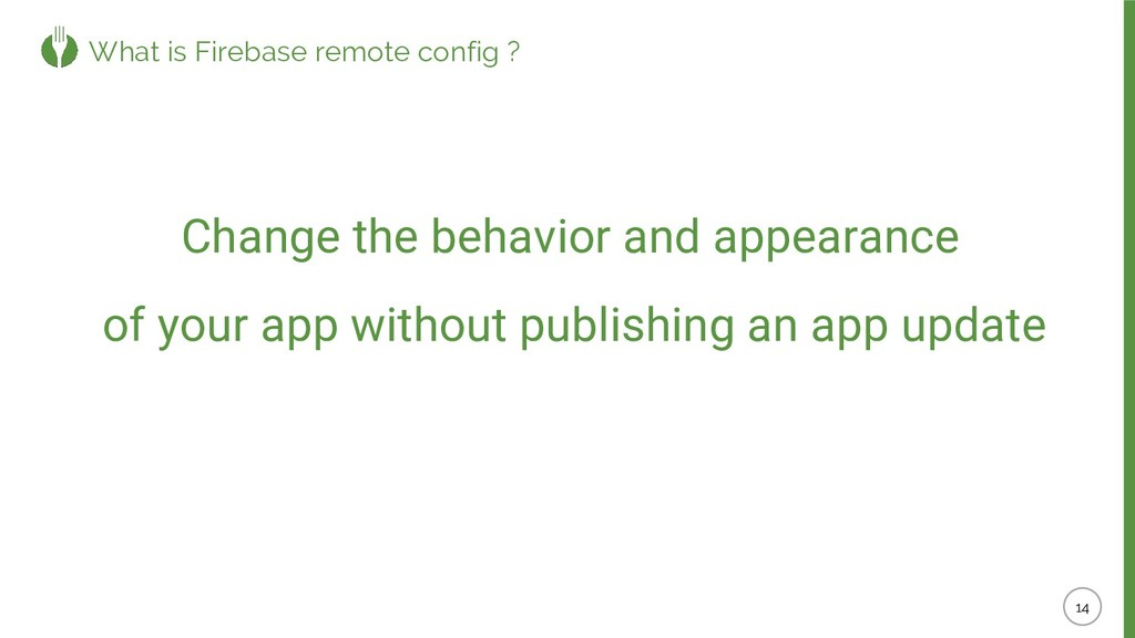 Change the behavior and appearance of your app ...
