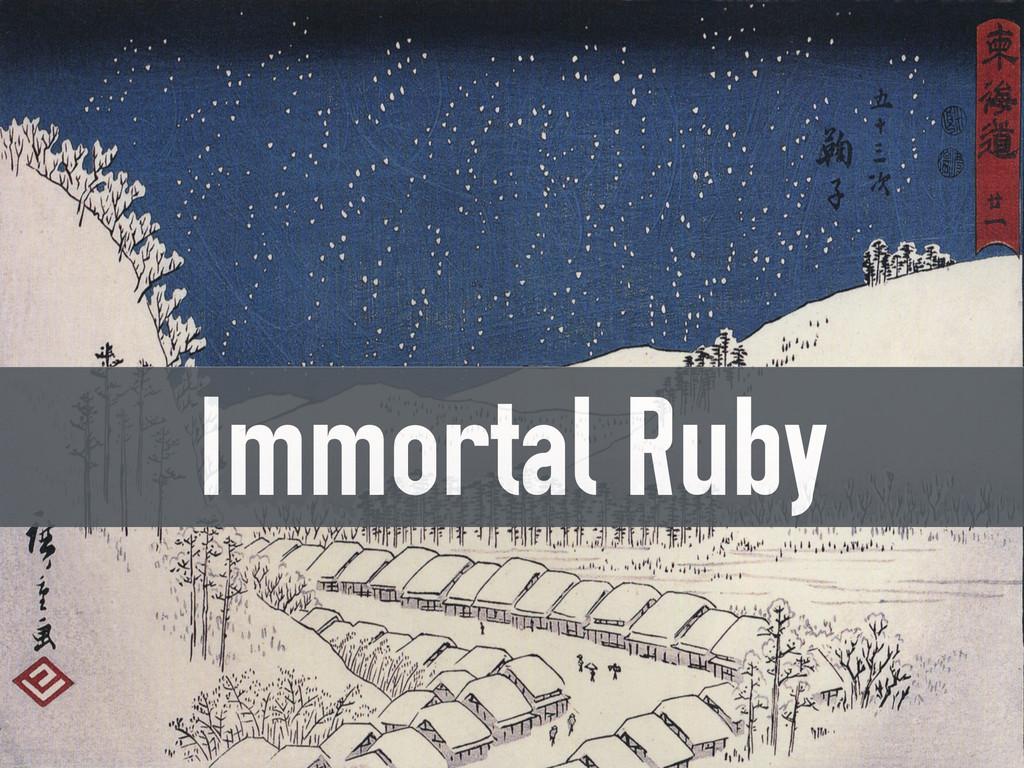 Immortal Ruby
