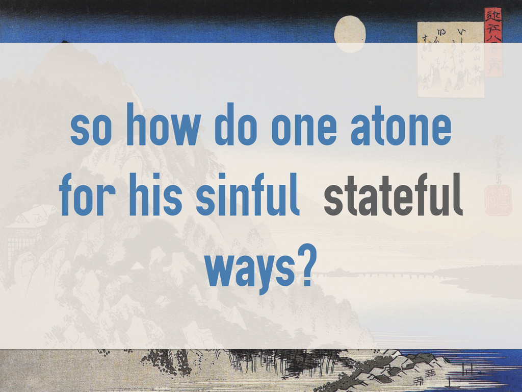 so how do one atone for his sinful stateful way...