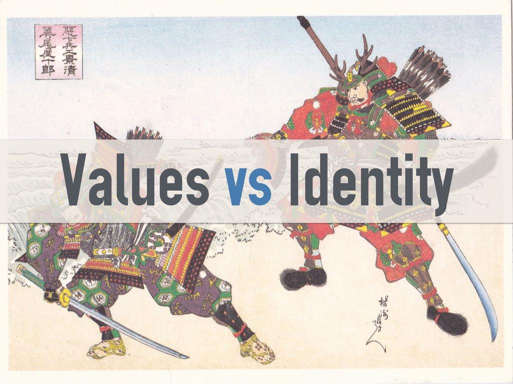 Values vs Identity