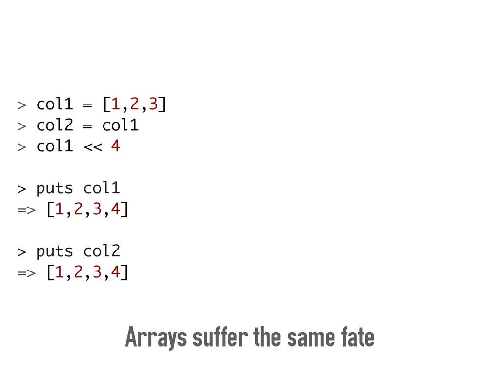 > col1 = [1,2,3] > col2 = col1 > col1 << 4 ! > ...