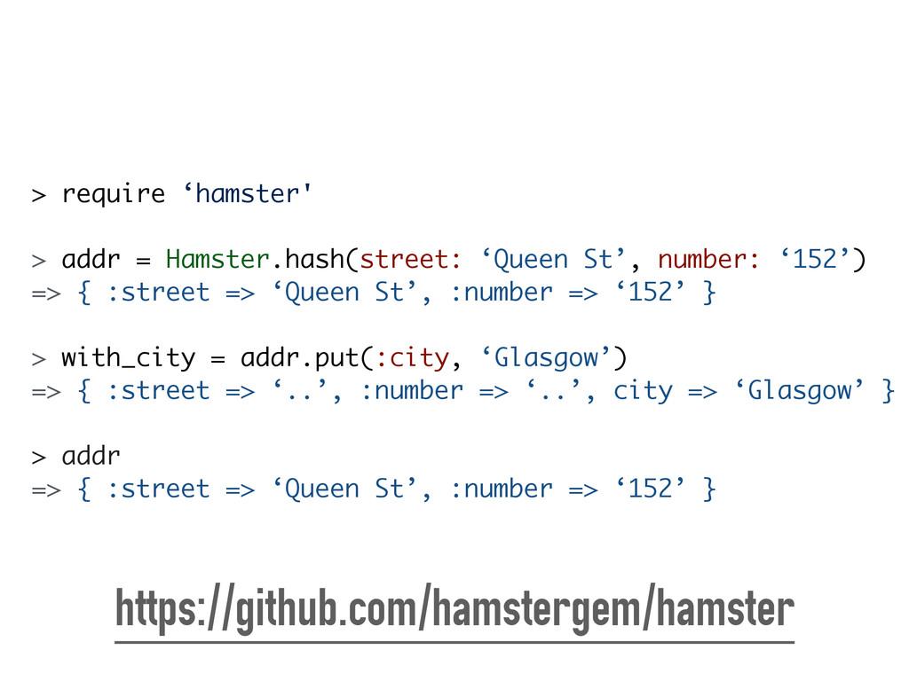 > require 'hamster' ! > addr = Hamster.hash(str...