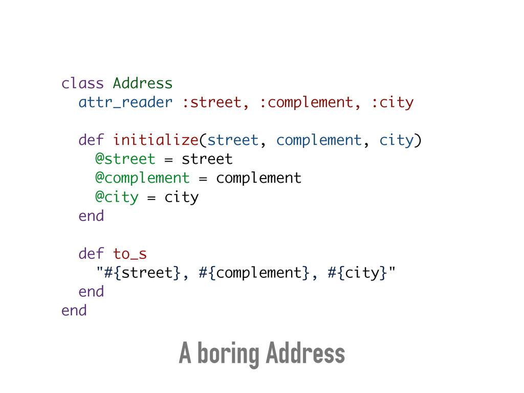 class Address attr_reader :street, :complement,...