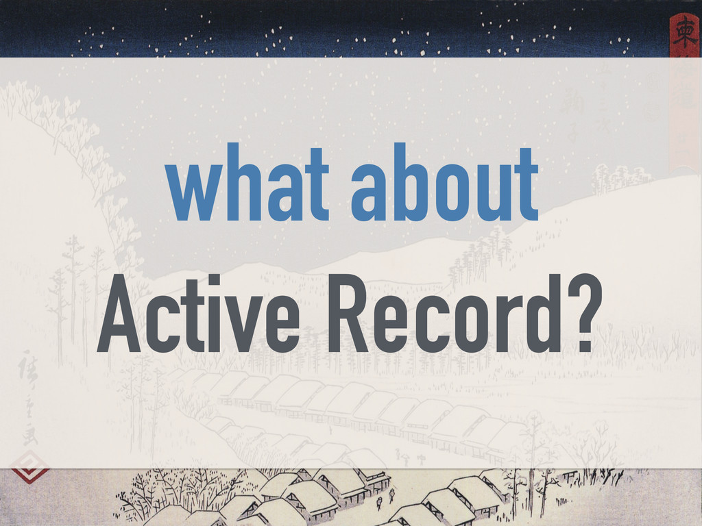 what about Active Record?