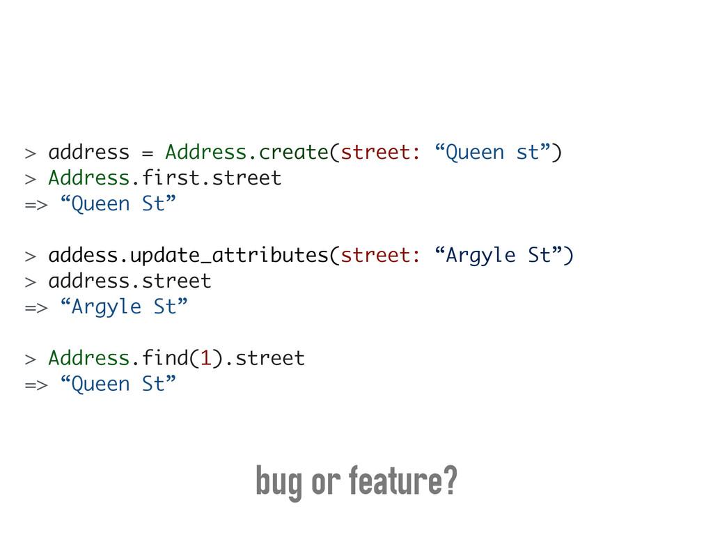 """> address = Address.create(street: """"Queen st"""") ..."""