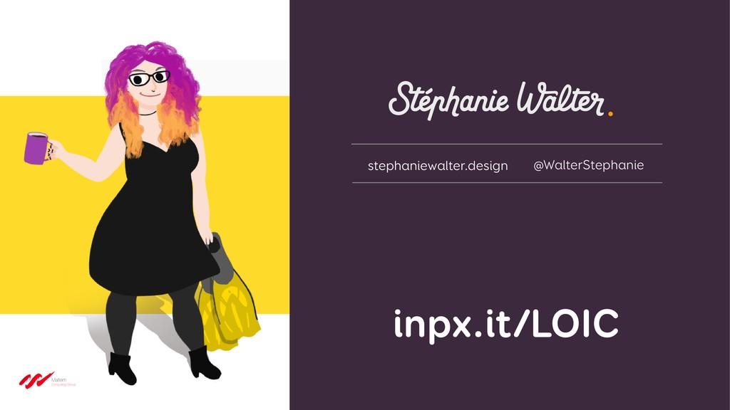 inpx.it/LOIC stephaniewalter.design @WalterStep...