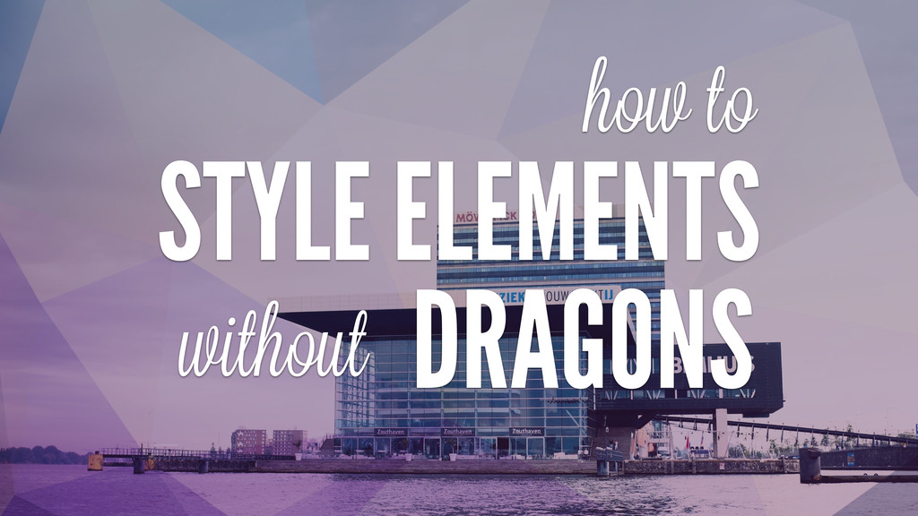 how to without STYLE ELEMENTS DRAGONS