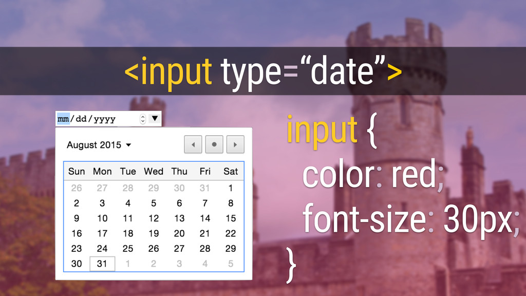 input { color: red; font-size: 30px; } <input t...