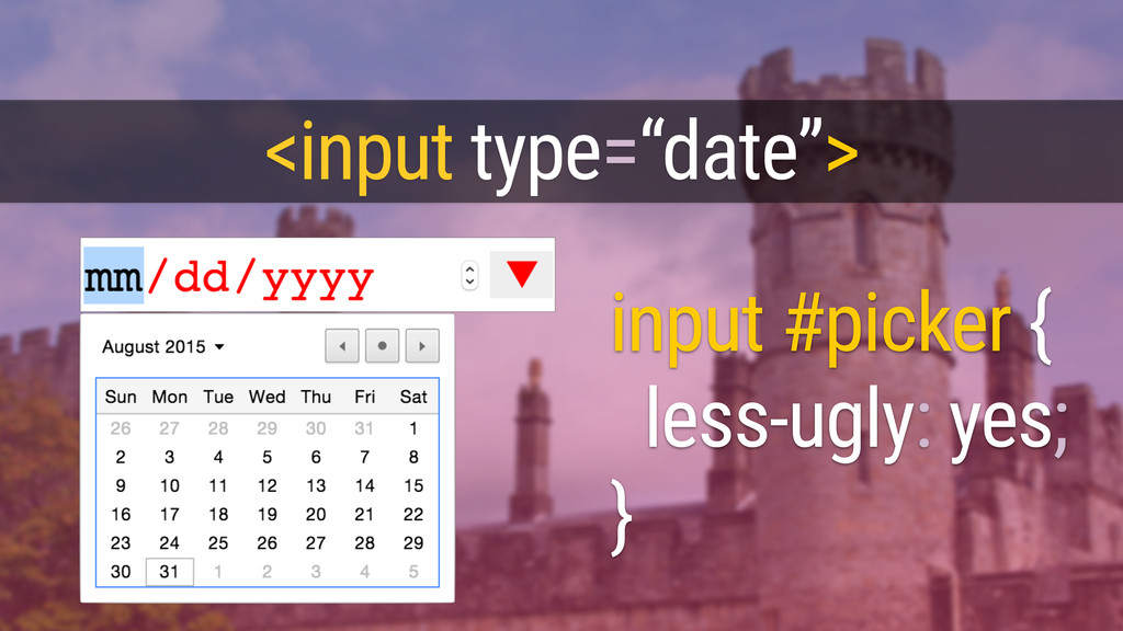 "input #picker { less-ugly: yes; } <input type=""..."