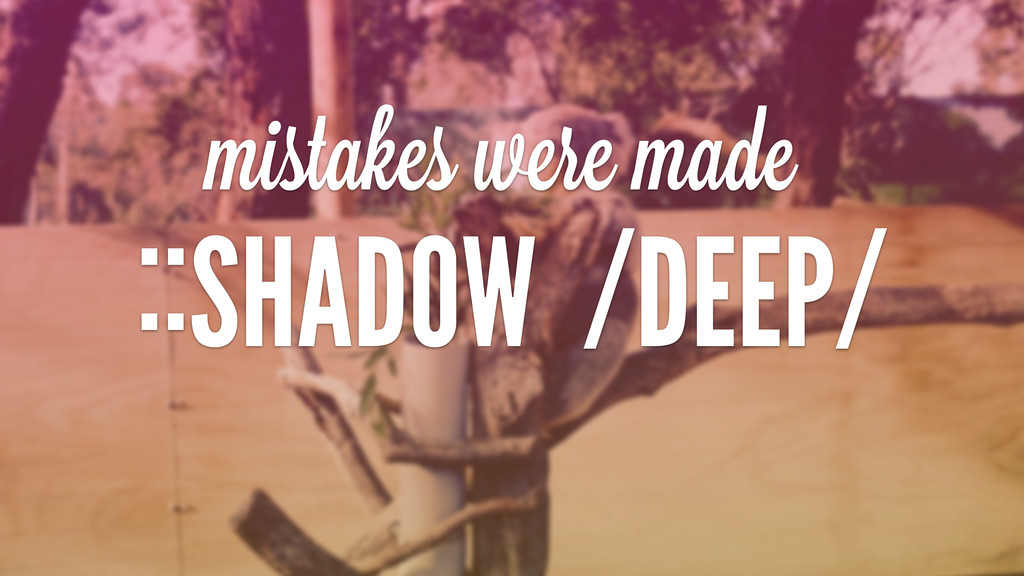 ::SHADOW /DEEP/ mistakes wereimadei