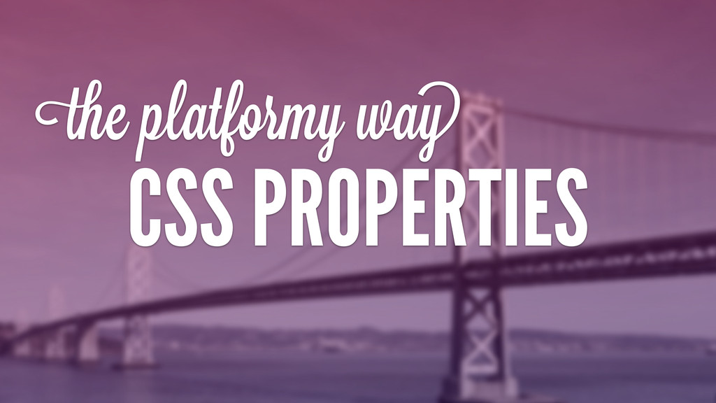 theiplatformyiway CSS PROPERTIES