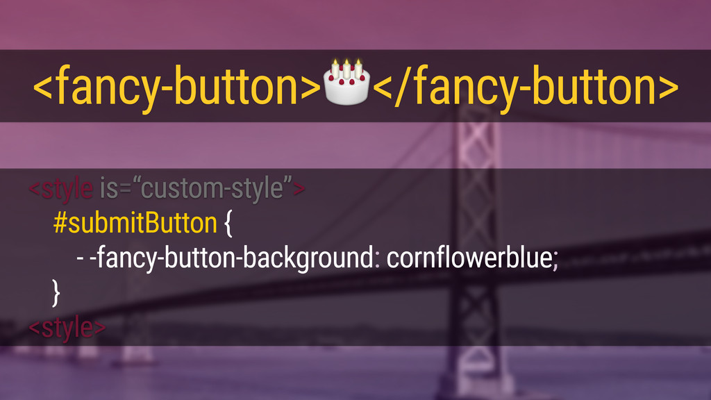 """<style is=""""custom-style""""> <style> <fancy-button..."""
