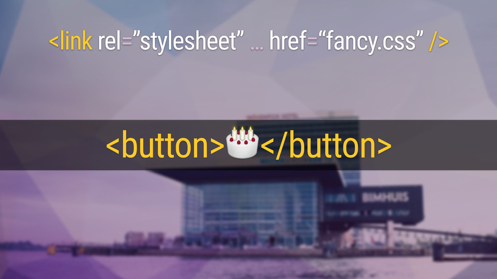 "<link rel=""stylesheet"" … href=""fancy.css"" /> <b..."
