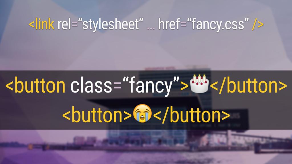 "<button class=""fancy""></button> <button></butto..."
