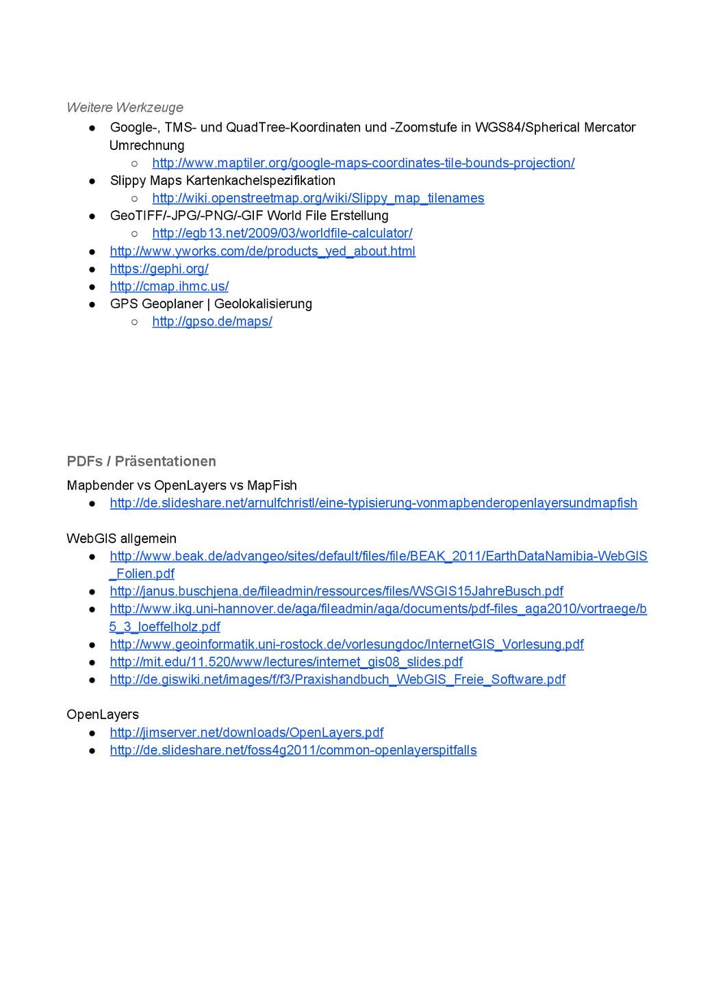 Weitere Werkzeuge ● Google, TMS und QuadTree...