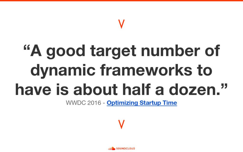 """⋁ ⋁ """"A good target number of dynamic frameworks..."""