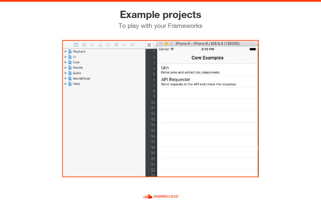 Example projects To play with your Frameworks