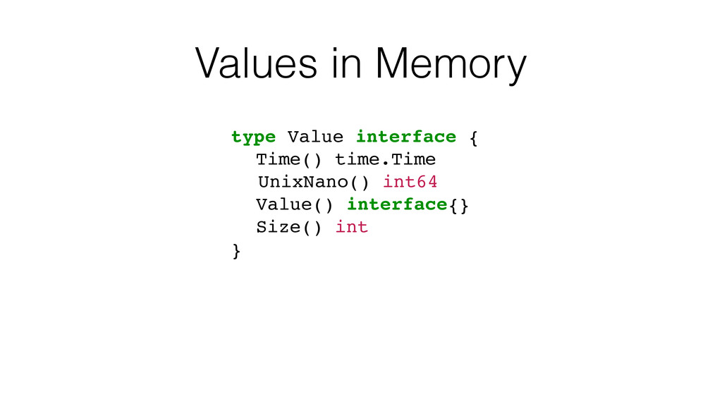 Values in Memory type Value interface { Time() ...