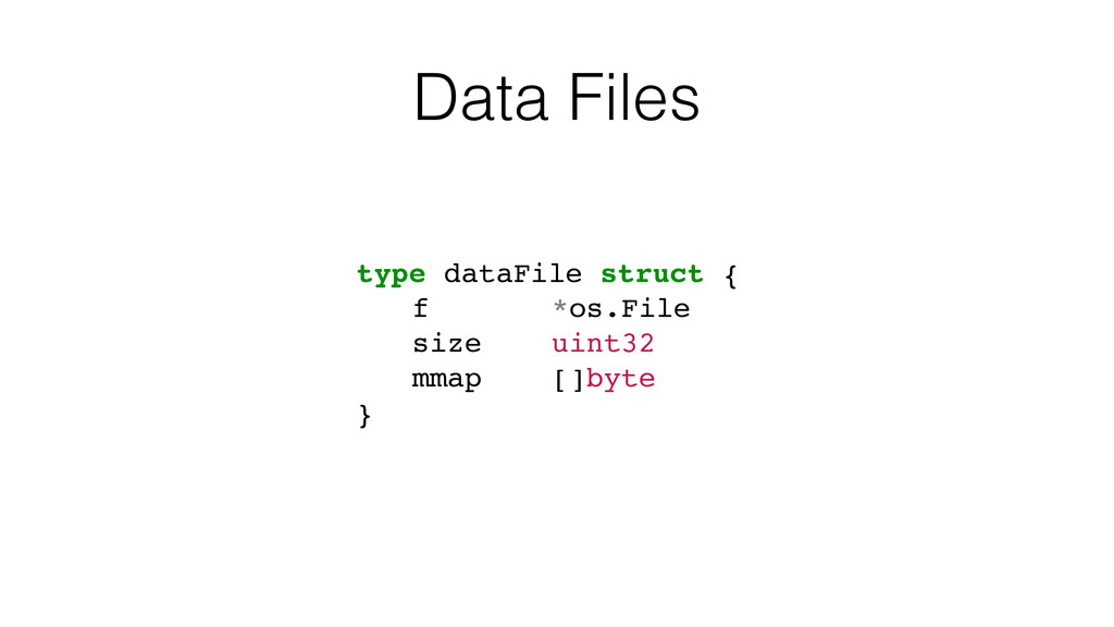 Data Files type dataFile struct { f *os.File si...