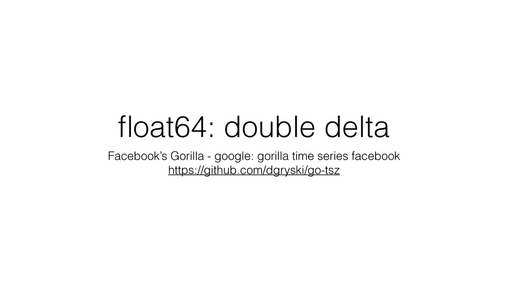 float64: double delta Facebook's Gorilla - googl...