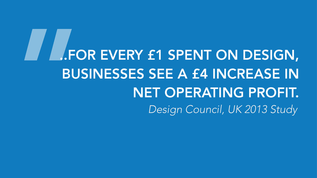 ..FOR EVERY £1 SPENT ON DESIGN, BUSINESSES SEE ...