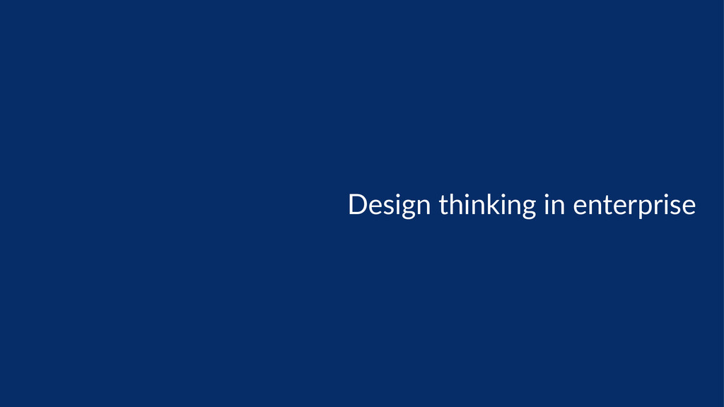 Design  thinking  in  enterprise