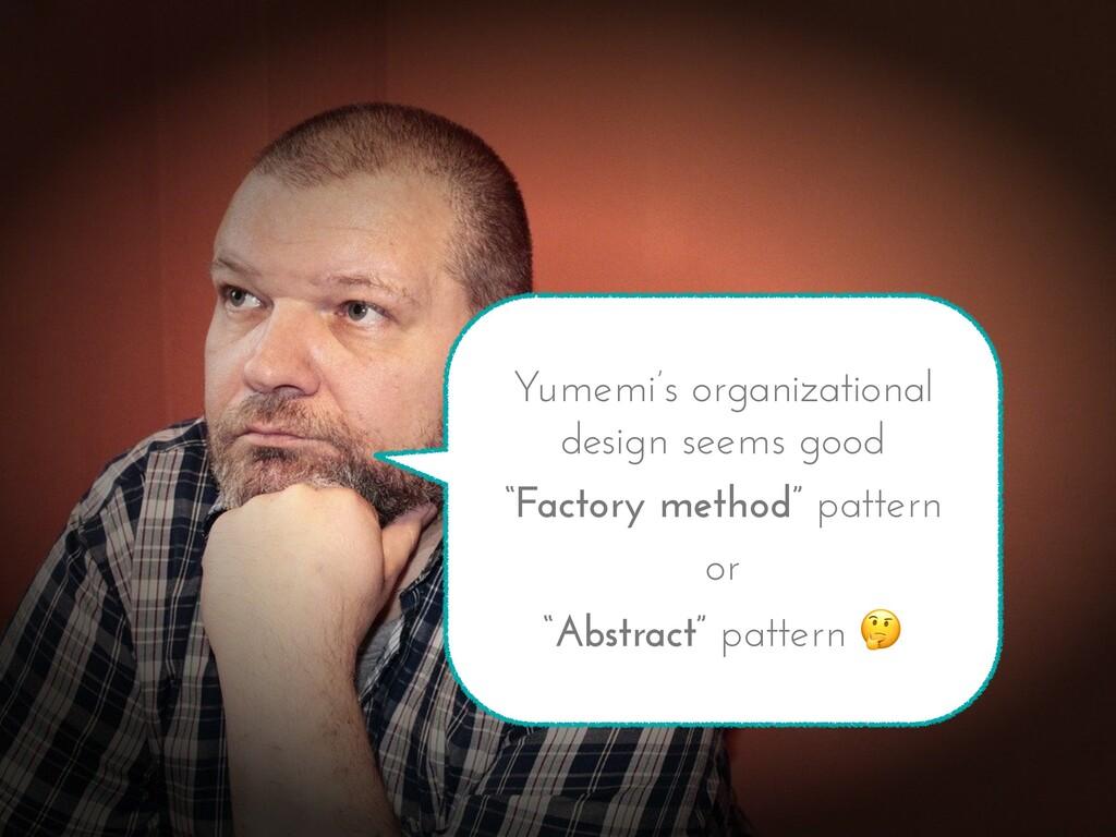 "Yumemi's organizational design seems good ""Fact..."