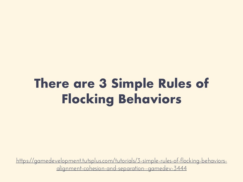 There are 3 Simple Rules of Flocking Behaviors ...