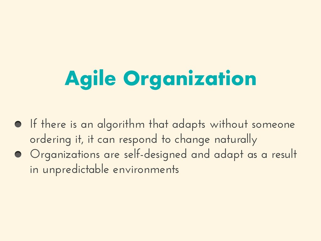 Agile Organization If there is an algorithm tha...