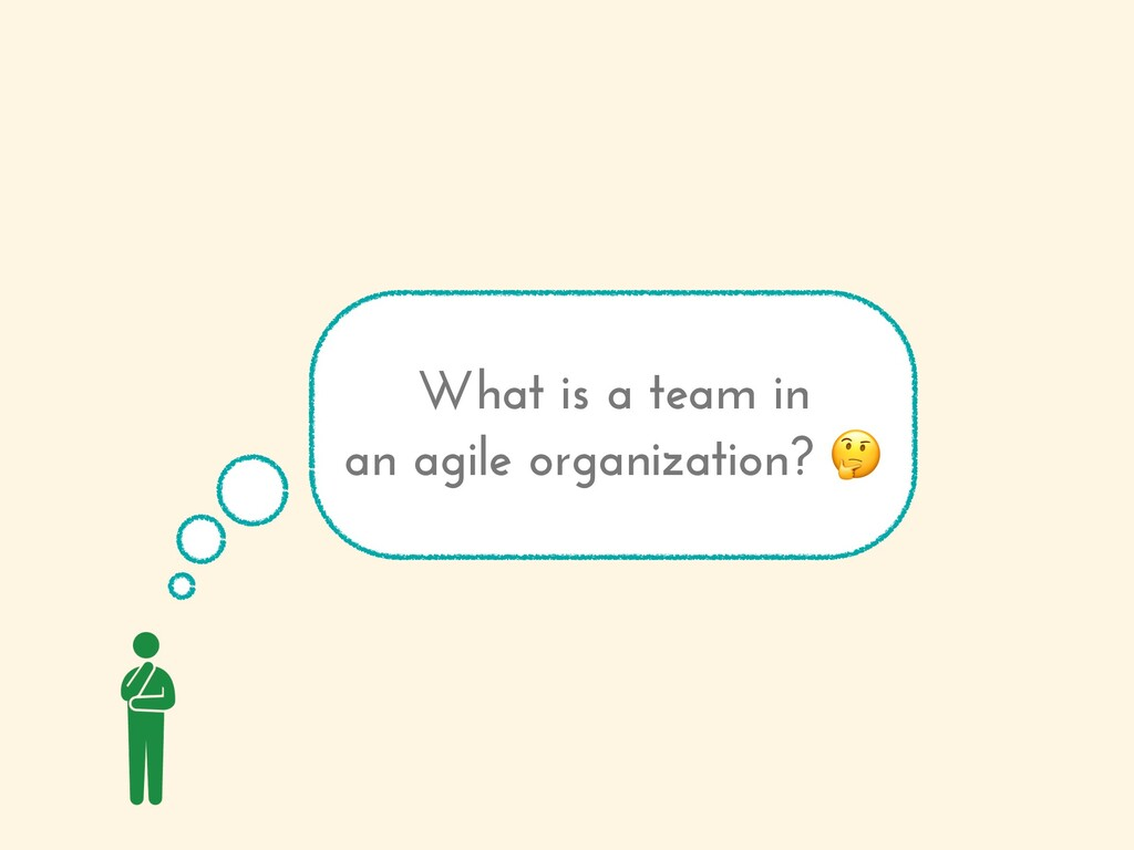 What is a team in an agile organization?