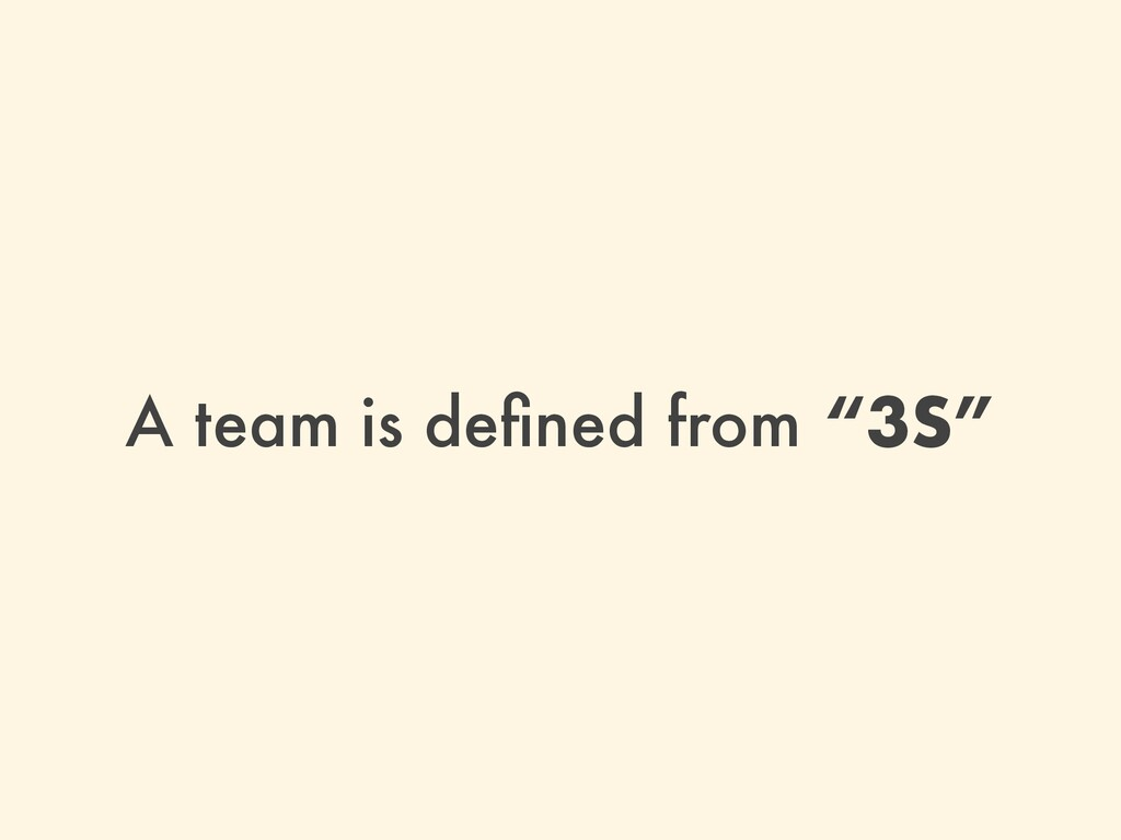 "A team is defined from ""3S"""