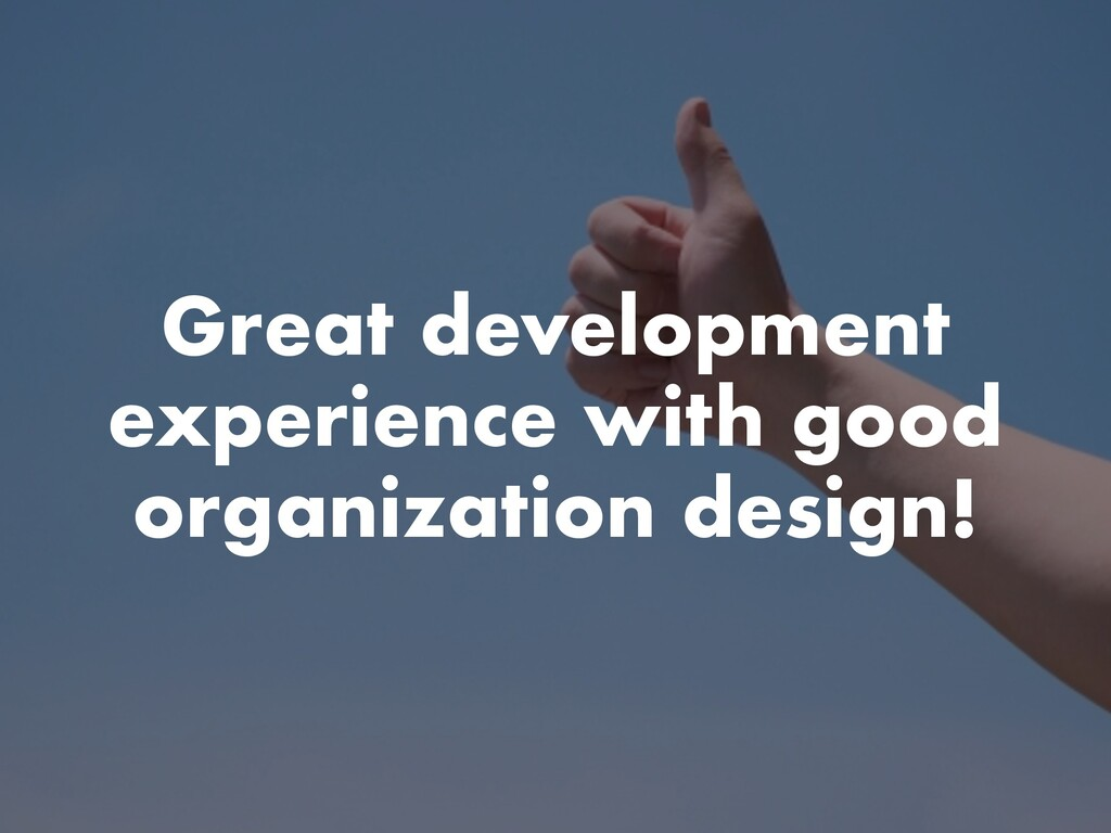 Great development experience with good organiza...