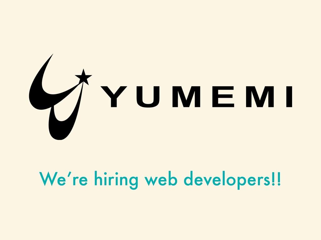 We're hiring web developers!!
