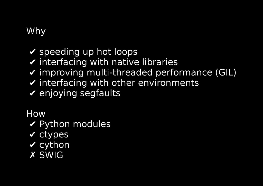 Why ✔ speeding up hot loops ✔ interfacing with ...