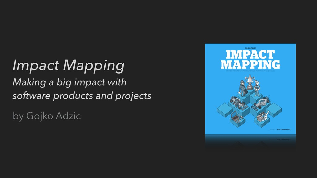Impact Mapping Making a big impact with softwar...