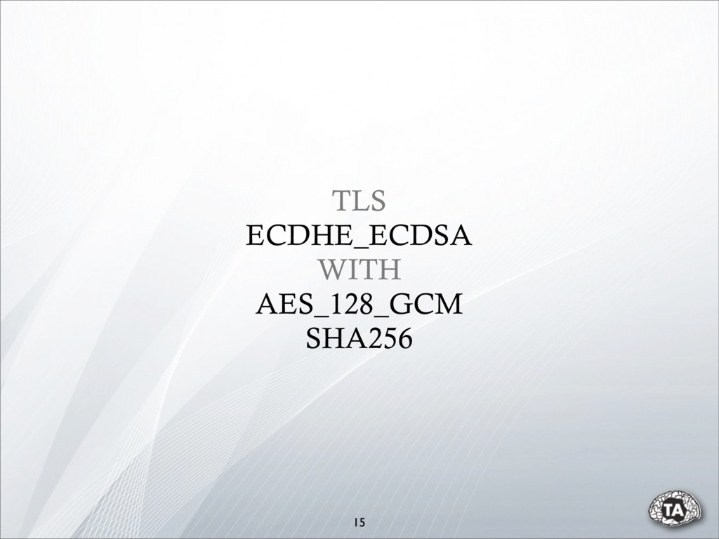 TLS ECDHE_ECDSA WITH AES_128_GCM SHA256 15