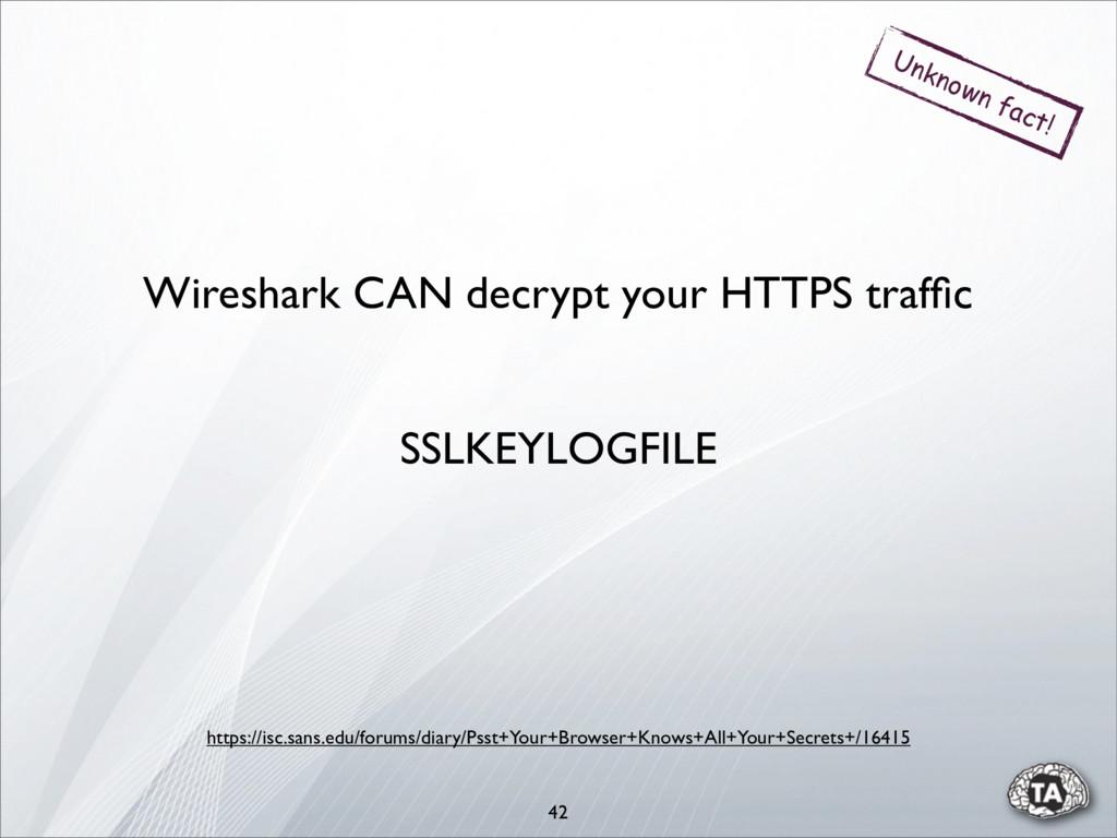 42 Wireshark CAN decrypt your HTTPS traffic Unkn...
