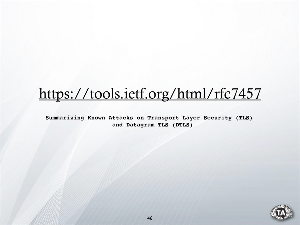 https://tools.ietf.org/html/rfc7457 46 Summariz...