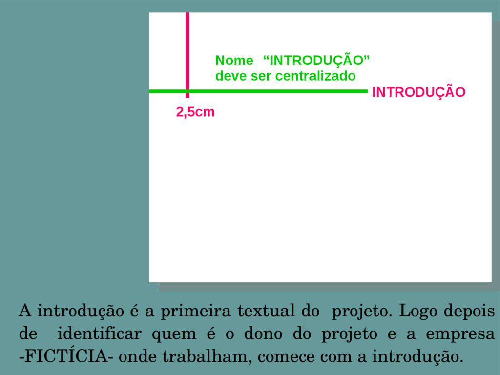 A introdução é a primeira textual do projeto. L...