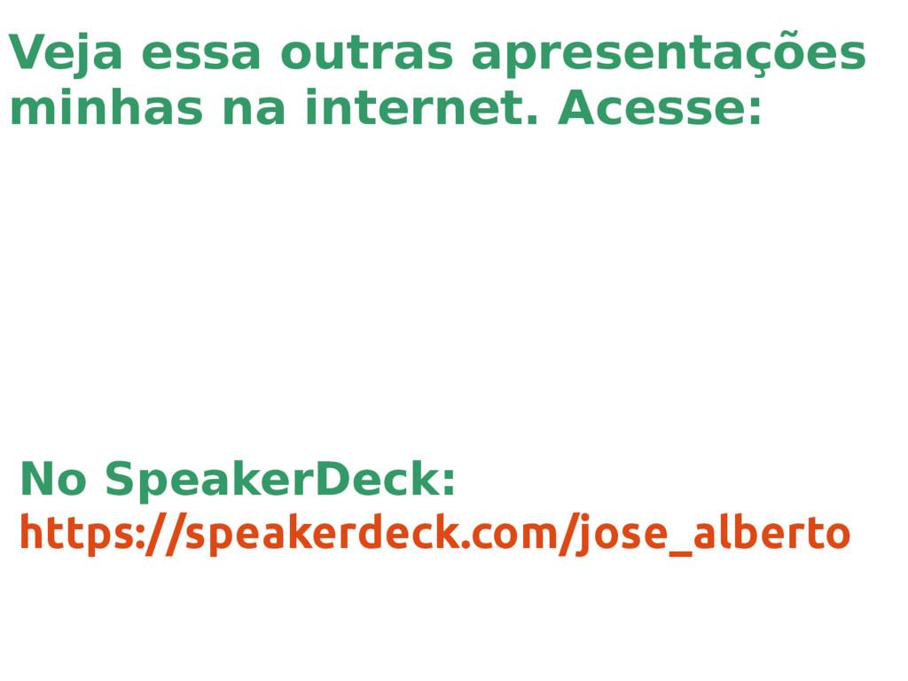 No SpeakerDeck: https://speakerdeck.com/jose_al...