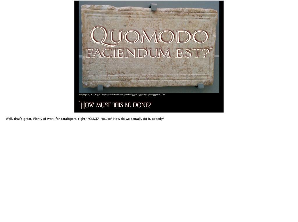Quomodo faciendum est?* *How mu! $is be done? A...
