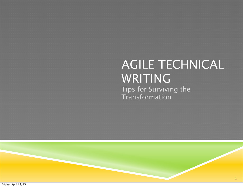 AGILE TECHNICAL WRITING Tips for Surviving the ...