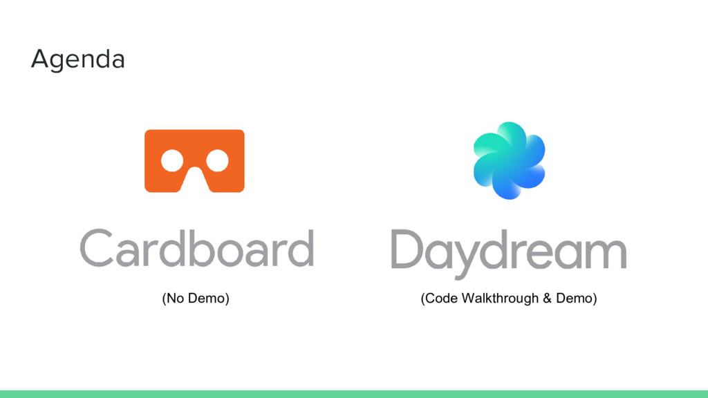 Agenda (No Demo) (Code Walkthrough & Demo)
