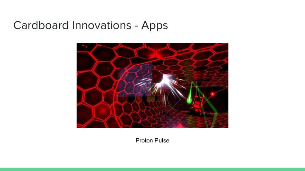 Cardboard Innovations - Apps Proton Pulse