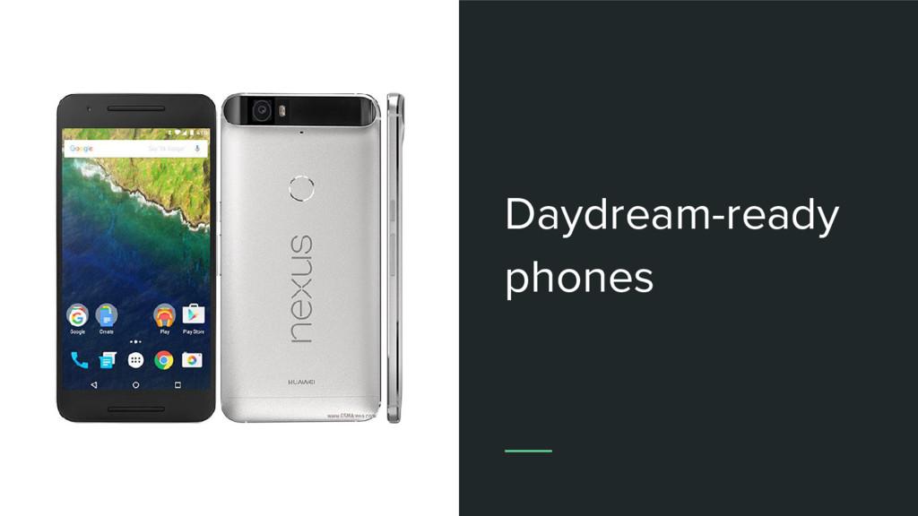 Daydream-ready phones