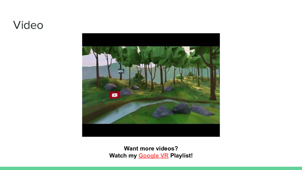 Video Want more videos? Watch my Google VR Play...
