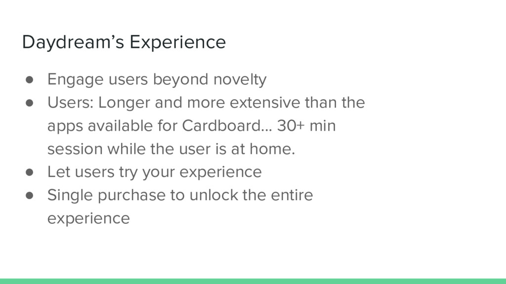Daydream's Experience ● Engage users beyond nov...