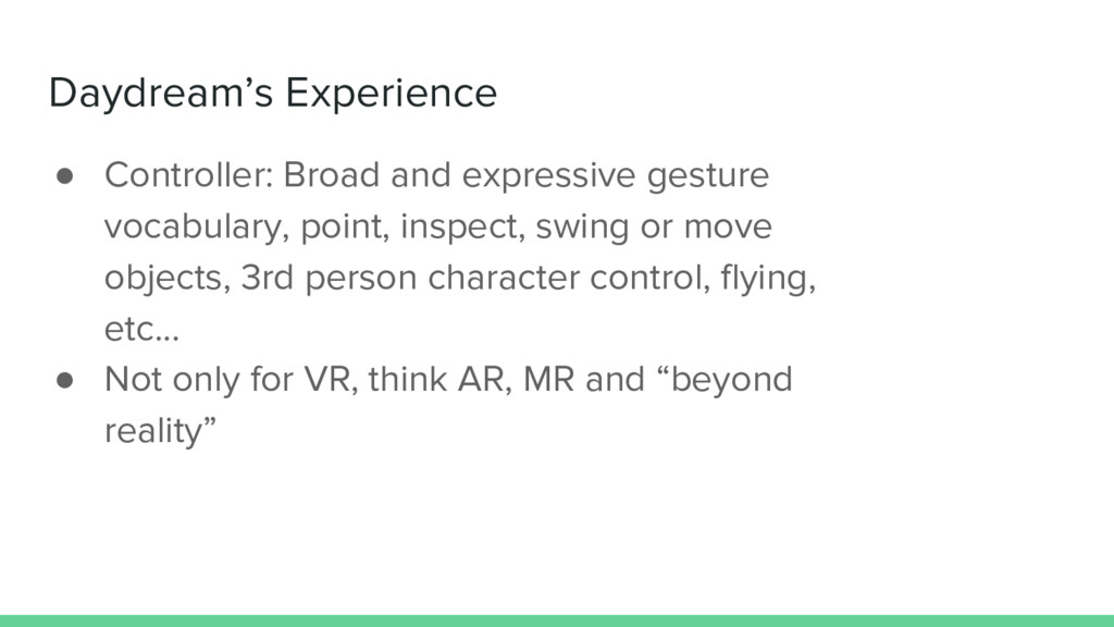 Daydream's Experience ● Controller: Broad and e...