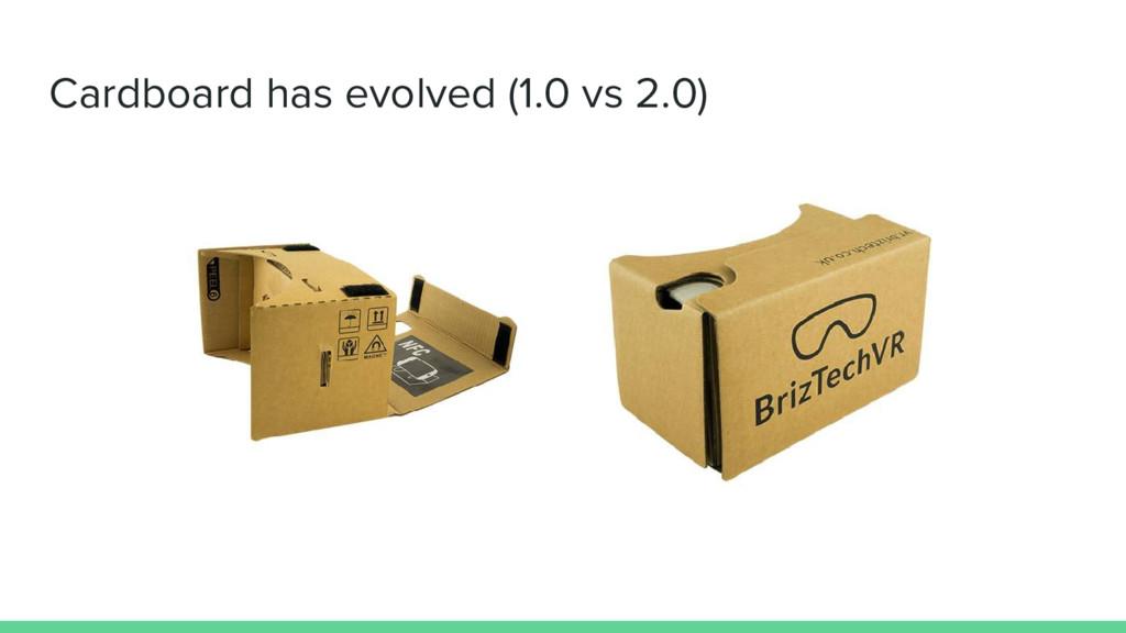 Cardboard has evolved (1.0 vs 2.0)