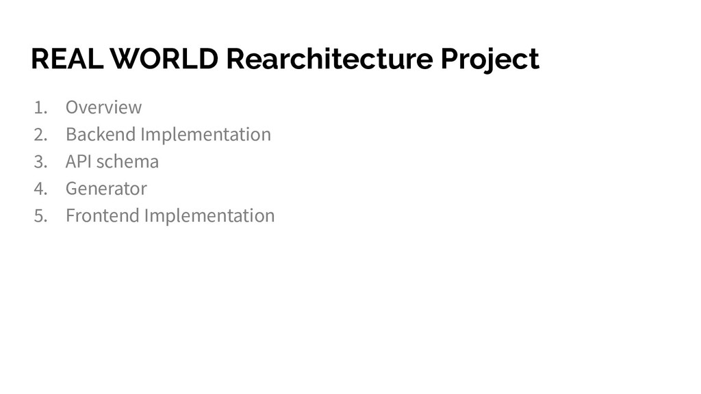 REAL WORLD Rearchitecture Project 1. Overview 2...